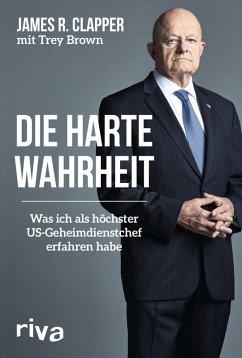 Die harte Wahrheit (eBook, ePUB) - Brown, Trey; Clapper, James R.