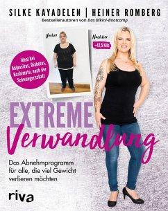 Extreme Verwandlung (eBook, ePUB) - Kayadelen, Silke; Romberg, Heiner