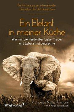 Ein Elefant in meiner Küche (eBook, PDF) - Malby-Anthony, Francoise; Willemsen, Katja