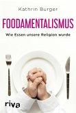 Foodamentalismus (eBook, ePUB)