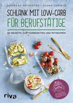 Schlank mit Low-Carb für Berufstätige (eBook, PDF) - Meyhöfer, Andreas; Ludwig, Diana