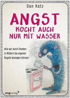 Angst kocht auch nur mit Wasser (eBook, ePUB) - Katz, Dan