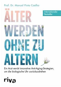 Älter werden ohne zu altern (eBook, ePUB) - Pinto Coelho, Manuel