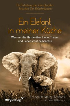 Ein Elefant in meiner Küche (eBook, ePUB) - Malby-Anthony, Francoise; Willemsen, Katja