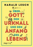 Über Gott, den Urknall und den Anfang des Lebens (eBook, PDF)