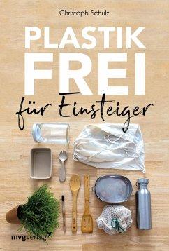 Plastikfrei für Einsteiger (eBook, ePUB) - Schulz, Christoph