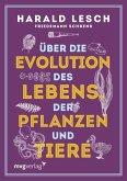 Über die Evolution des Lebens, der Pflanzen und Tiere (eBook, ePUB)