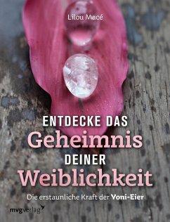 Entdecke das Geheimnis deiner Weiblichkeit (eBook, ePUB) - Macé, Lilou