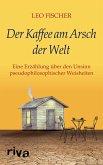 Der Kaffee am Arsch der Welt (eBook, ePUB)