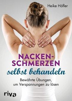 Nackenschmerzen selbst behandeln (eBook, PDF) - Höfler, Heike