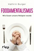 Foodamentalismus (eBook, PDF)
