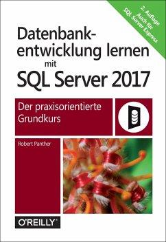 Datenbankentwicklung lernen mit SQL Server 2017 (eBook, PDF) - Panther, Robert