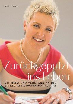 Zurückgeputzt ins Leben (eBook, ePUB) - Fennen, Karin