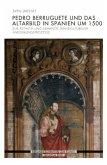 Pedro Berruguete und das Altarbild in Spanien um 1500