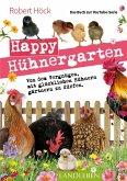 """Happy Hühnergarten . Das zweite Buch zur YouTube-Serie """"Happy Huhn"""""""