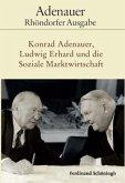 Konrad Adenauer, Ludwig Erhard und die Soziale Marktwirtschaft