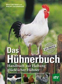 Das Hühnerbuch - Unterweger, Wolf-Dietmar;Unterweger, Philipp