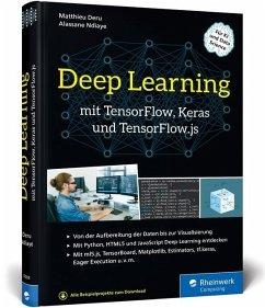 Deep Learning mit TensorFlow, Keras und TensorFlow.js - Deru, Matthieu; Ndiaye, Alassane