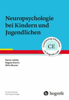 Neuropsychologie bei Kindern und Jugendlichen - Lidzba, Karen; Everts, Regula; Reuner, Gitta