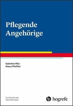 Pflegende Angehörige - Wilz, Gabriele; Pfeiffer, Klaus