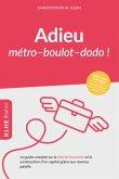 Adieu métro - boulot - dodo !