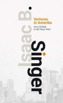 Verloren in Amerika - Singer, Isaac Bashevis