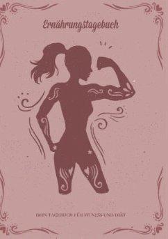 Abnehmen und Ernährungstagebuch: Diättagebuch und Fitnesstagebuch zum Abnehmen - Dein Tagebuch für Fitness und Diät