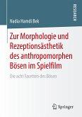 Zur Morphologie und Rezeptionsästhetik des anthropomorphen Bösen im Spielfilm