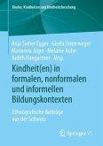 Kindheit(en) in formalen, nonformalen und informellen Bildungskontexten