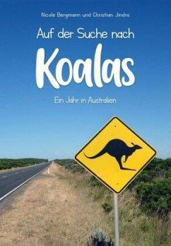 Auf der Suche nach Koalas - Bergmann, Nicole; Jindra, Christian