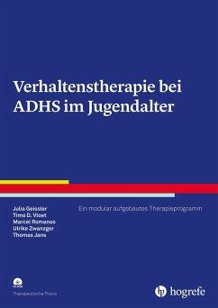 Verhaltenstherapie bei ADHS im Jugendalter - Geissler, Julia; Vloet, Timo D.; Romanos, Marcel; Zwanzger, Ulrike; Jans, Thomas