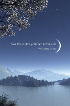 Das Reich aller gestillten Sehnsucht (eBook, ePUB) - Göbel, Sandra