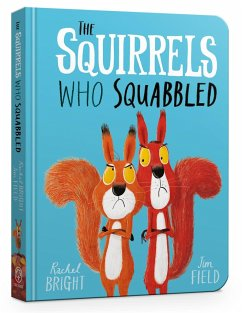 The Squirrels Who Squabbled Board Book - Bright, Rachel