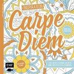 Inspiration Carpe Diem - 100 wohltuende Worte und Motive kolorieren (Mängelexemplar)