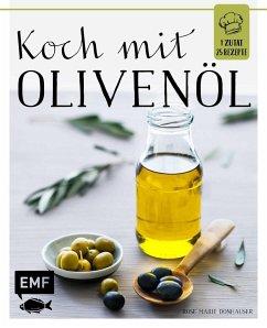 Koch mit - Olivenöl (Mängelexemplar) - Donhauser, Rose Marie