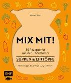 MIX MIT! 55 Rezepte für meinen Thermomix - Suppen & Eintöpfe (Mängelexemplar)