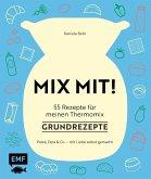 MIX MIT! 55 Rezepte für meinen Thermomix® - Grundrezepte (Mängelexemplar)