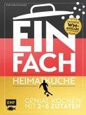 Einfach - Heimatküche: Limitierte WM-Ausgabe mit Kochlöffel (Mängelexemplar)