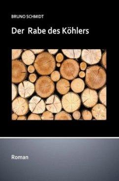 Der Rabe des Köhlers - Schmidt, Bruno