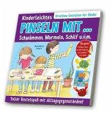 Kinderleichtes Pinseln mit... Schwämmen, Murmeln, Schilf u. v. m.