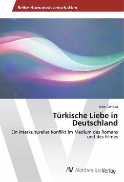 Türkische Liebe in Deutschland von Jana Castová portofrei