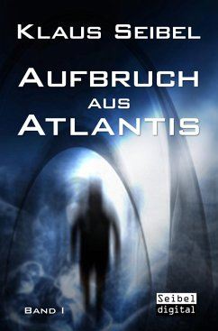 Aufbruch aus Atlantis (eBook, ePUB) - Seibel, Klaus