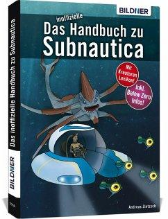 Das inoffizielle Handbuch zu Subnautica - Zintzsch, Andreas