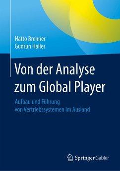 Von der Analyse zum Global Player - Brenner, Hatto; Haller, Gudrun