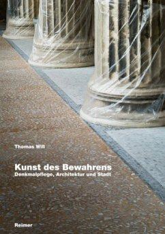 Kunst des Bewahrens - Will, Thomas