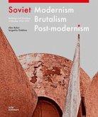 Soviet Modernism - Brutalism - Post-modernism