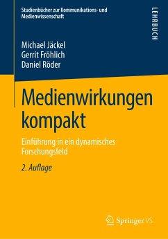 Medienwirkungen kompakt - Jäckel, Michael; Fröhlich, Gerrit; Röder, Daniel