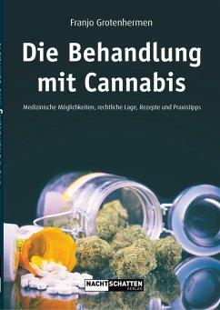 Die Behandlung mit Cannabis - Grotenhermen, Franjo