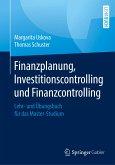 Finanzplanung, Investitionscontrolling und Finanzcontrolling