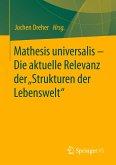 """Mathesis universalis - Die aktuelle Relevanz der """"Strukturen der Lebenswelt"""""""